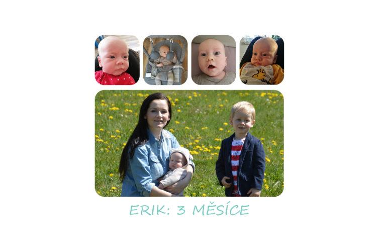 2. a 3. měsíc miminka : Erik